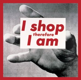 I shop therefore I am - Barbara Kruger